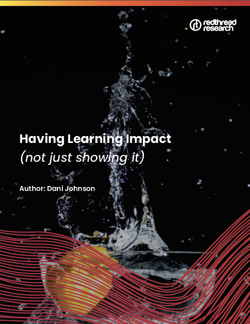 Learning Impact Having It Not Just Showing It